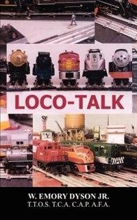 Loco-Talk by W. Emory Dyson