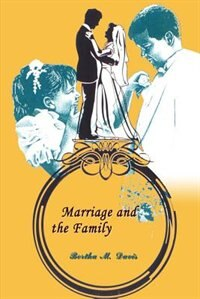 Marriage and the Family by Bertha M. Davis