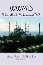 Wwmd What Would Mohammed Do?