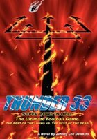 Thunder 33: Super Bowl in Hell: The Ultimate Football Game; The Best of the Living Vs. the Best of…