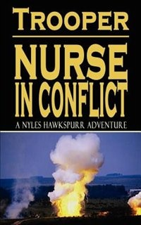 Nurse in Conflict: The Gulf War 1991 by .. Trooper