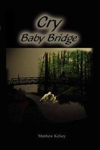 Cry Baby Bridge de Matthew Kelsey