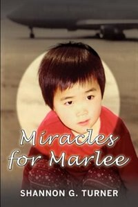 Miracles for Marlee by Shannon G. Turner