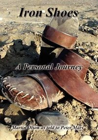 Book Iron Shoes: A Personal Journey by Martin Olson