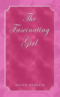 The Fascinating Girl by Helen Andelin