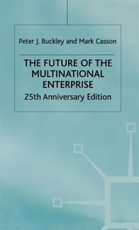 The Future of the Multinational Enterprise: 25th Anniversary Edition