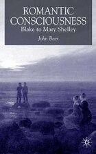 Romantic Consciousness: Blake to Mary Shelley