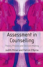 Assessment and Counselling: Theory, Process And Decision-making