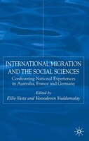 International Migration And The Social Sciences: Confronting National Experiences in Australia…
