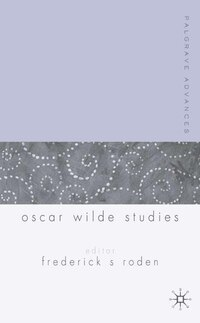 Palgrave Advances In Oscar Wilde Studies
