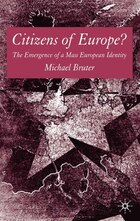 Citizens Of Europe?: The Emergence Of A Mass European Identity
