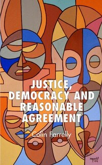 Justice, Democracy And Reasonable Agreement