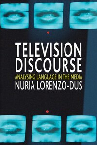 Television Discourse: Analysing Language in the Media