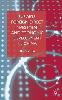 Exports, Foreign Direct Investment and Economic Development in China
