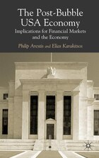 The Post-Bubble US Economy: Implications for Financial Markets and the Economy