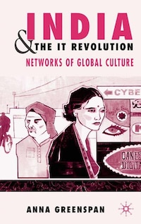 India And The It Revolution: Networks of Global Culture