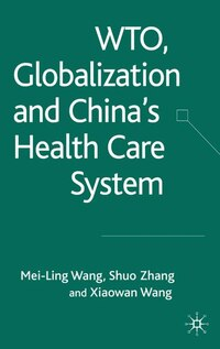WTO, Globalization, and China's Health Care System