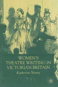 Women's Theatre Writing in Victorian Britain