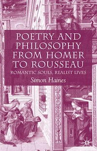 Poetry And Philosophy From Homer To Rousseau: Romantic Souls, Realist Lives