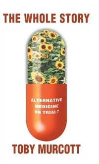 Whole Story: Alternative Medicine On Trial?