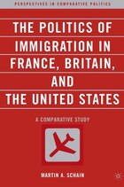 The Politics of Immigration in France, Britain, and the United States: A Comparative Study