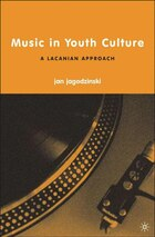 Music In Youth Culture: A Lacanian Approach