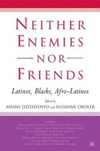 Neither Enemies Nor Friends: Latinos, Blacks, Afro-Latinos