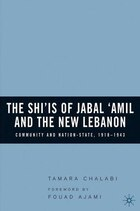 The Shi'is of Jabal 'Amil and the New Lebanon: Community and Nation-State, 1918-1943