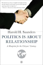 Politics Is about Relationship: A Blueprint for the Citizens' Century