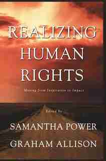 Realizing Human Rights: Moving From Inspiration To Impact by NA NA
