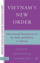 Vietnam's New Order: International Perspectives on the State and Reform in Vietnam