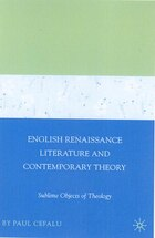 English Renaissance Literature And Contemporary Theory: Sublime Objects of Theology