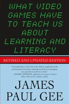 What Video Games Have to Teach Us About Learning and Literacy. Second Edition: Revised and Updated…