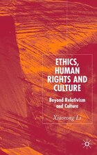 Ethics, Human Rights and Culture: Their Compatibility and Inter-Dependence