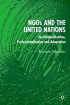 Ngos And The United Nations: Institutionalization, Professionalization and Adaptation