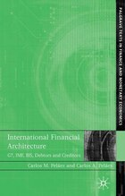 International Financial Architecture: G7, IMF, BIS, Debtors and Creditors