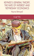 Keynes's General Theory, the Rate of Interest and 'Keynesian' Economics: Keynes Betrayed