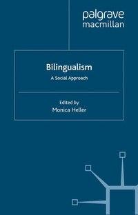 Bilingualism: A Social Approach: A Social Approach