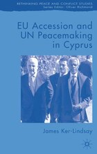 Eu Accession And Un Peacemaking In Cyprus