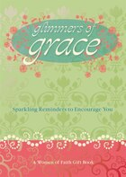 Glimmers Of Grace: Sparkling Reminders To Encourage You