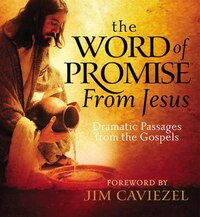 Word of Promise from Jesus: Dramatic Passages From The Gospels