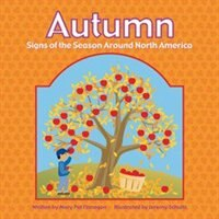Autumn: Signs of the Seasons Around North America