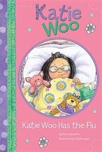 Katie Woo Has the Flu by Fran Manushkin