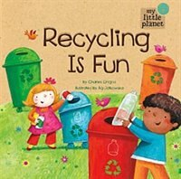 Recycling Is Fun by Charles Ghigna