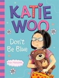 Katie Woo, Don't Be Blue by Fran Manushkin