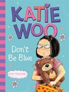 Katie Woo, Dont Be Blue