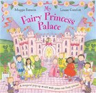 My Fairy Princess Palace: A Magical Pop-Up World With Press-Out Fairy Pieces!
