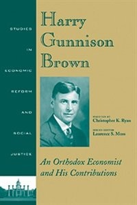 Harry Gunnison Brown: An Orthodox Economist and His Contributions