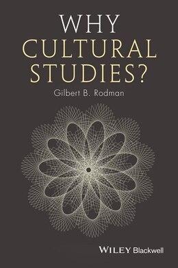 Book Why Cultural Studies? by Gilbert B. Rodman