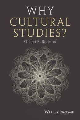 Book Why Cultural Studies? by Gilbert B. Rodman